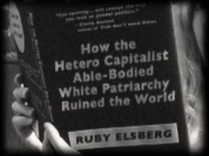 reading How the Hetero Capitalist Able-Bodied White Patriarchy Ruined the World by Ruby Elsberg