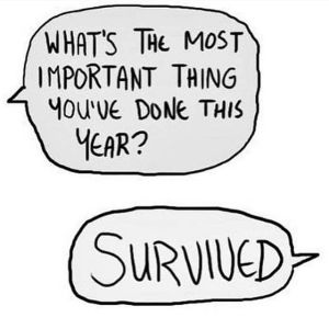 most important thing this year surviving