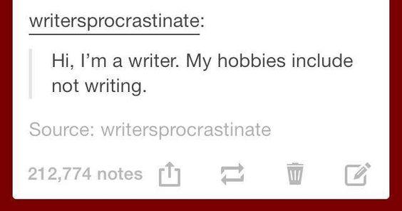 writing hobby of not writing