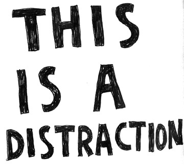 Distraction this is